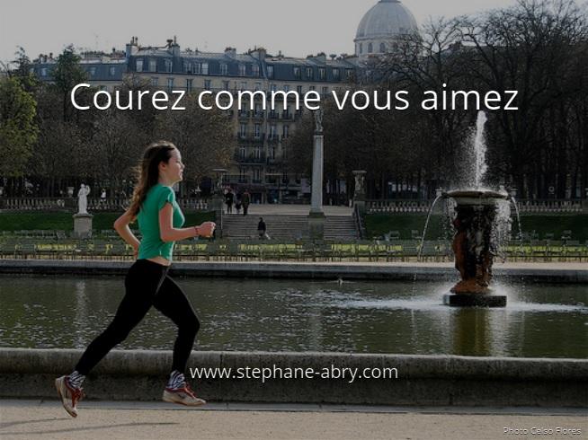 Courez comme vous aimez