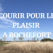 Courir à Rochefort