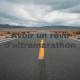 Avoir un rêve d'ultramarathon