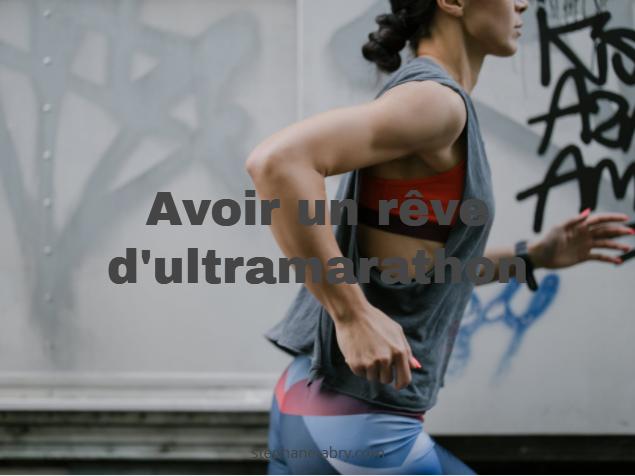 Avoir un rêve en ultramarathon